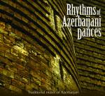 AAVV - Rhythms of Azerbaijani Dances (Traditional music of Azerbaijan)