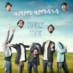 MELECH MECHAYA - Strange People