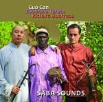 GUO GAN / RICHARD BOURREAU /ZUMANA TERETA - Saba Sounds