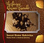 CHICAGO KLEZMER ENSEMBLE - Sweet Home Bukovina