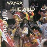 ZUMBAYLLU   - Wayra the Wind  - Traditional Music from Bolivia and Peru