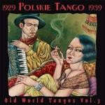 AAVV - Polskie Tango 1929-1931 Old world tangos Vol. 3