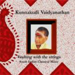 KUNNAKUDI VADYANATHAN - Vaulting with the Strings