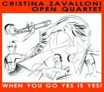 ZAVALLONI Cristina & Open Quartet - When You Go Yes is Yes!