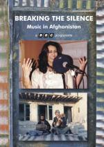 AAVV - Breaking the Silence - The Music in Afghanistan