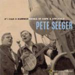 SEEGER Pete - If I Had a Hammer - Songs of Hope & Struggle