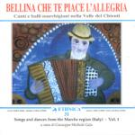 AAVV - Canti e balli marchigiani nella Valle del Chienti Vol. 1: Bellina che te piace l'allegria (Songs and Dances from the Marche Region)